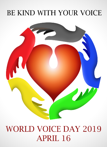 April 16, 2019 is World Voice Day. This Year's theme is ``Be Kind With Your Voice``